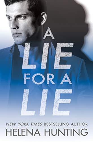 A Lie for a Lie (All In Book 1)  Helena Hunting