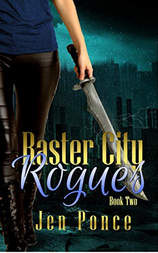 Raster City Rogues (Raster City Series Book 2)  Jen Ponce
