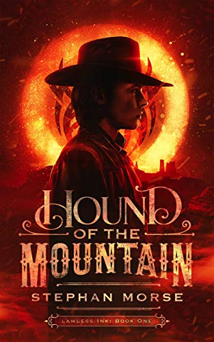 Hound of The Mountain (Lawless Ink Book 1)  Stephan Morse