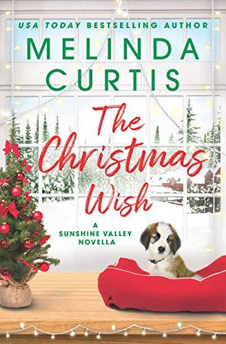 The Christmas Wish: A Sunshine Valley novella Melinda Curtis