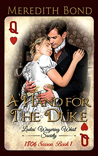 A Hand for the Duke (The Ladies' Wagering Whist Society Book 1)  Meredith Bond