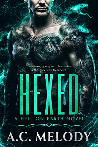 Hexed (Hell on Earth Book 4)  A.C. Melody