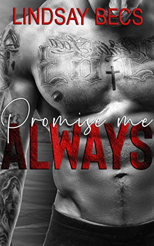 Promise Me Always (Always Series Book 3)   Lindsay Becs