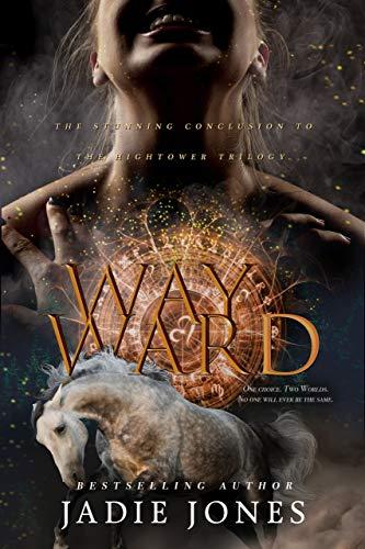 Wayward (The Hightower Trilogy Book 3)  Jadie Jones