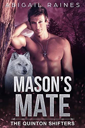 Mason's Mate (The Quinton Shifters Book 3)  Abigail Raines