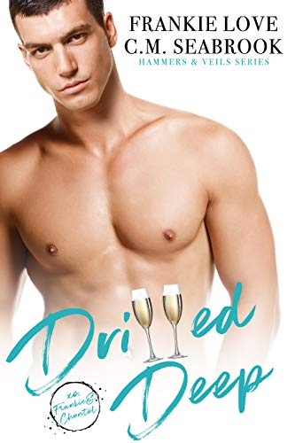 Drilled Deep (Hammers and Veils Book 4)   Frankie Love and C.M. Seabrook