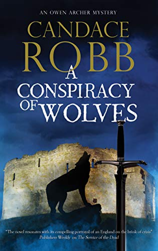 A Conspiracy of Wolves (An Owen Archer mystery Book 11)  Candace Robb