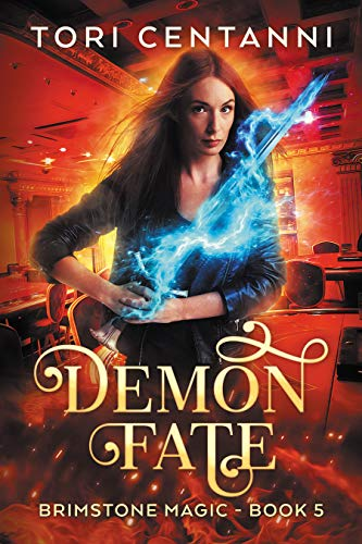 Demon Fate (Brimstone Magic Book 5) Tori Centanni
