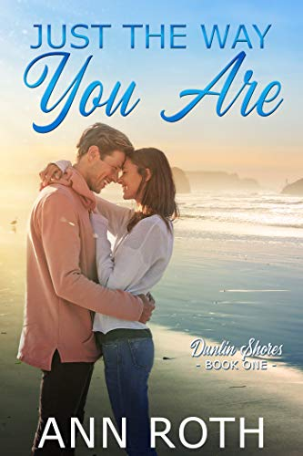 Just the Way You Are (Dunlin Shores Book 1)   Ann Roth