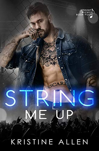String Me Up: A Straight Wicked Novel  Kristine Allen