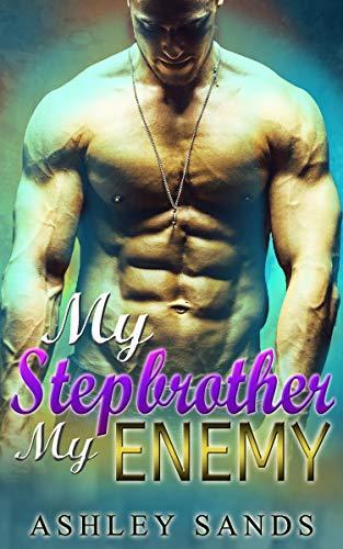 My Stepbrother, My Enemy: A Taboo Romance  Ashley Sands