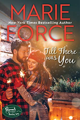 Till There Was You (Butler, Vermont Series Book 4)  Marie Force
