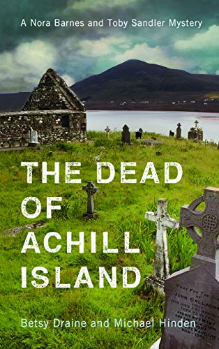 The Dead of Achill Island (A Nora Barnes and Toby Sandler Mystery)  Betsy Draine and Michael Hinden