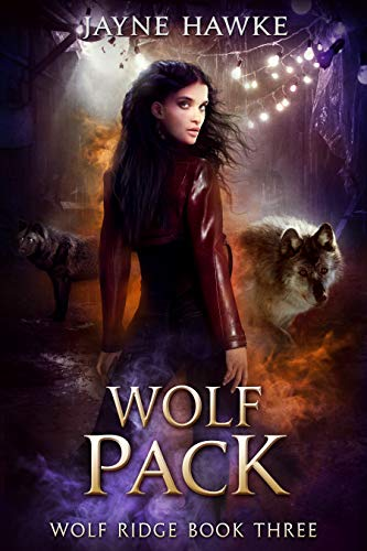 Wolf Pack (Wolf Ridge Book 3)  Jayne Hawke