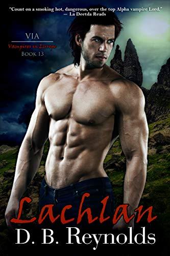 Lachlan: Vampires in Europe (Vampires in America Book 13)   D. B. Reynolds