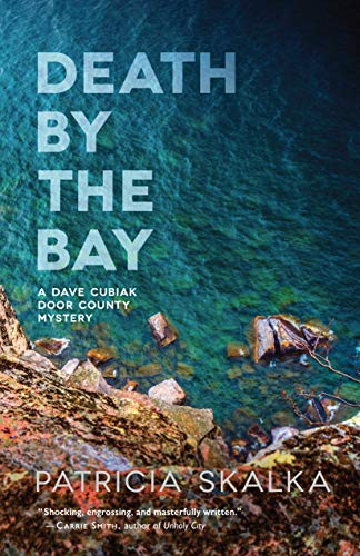 Death by the Bay (A Dave Cubiak Door County Mystery)  Patricia Skalka