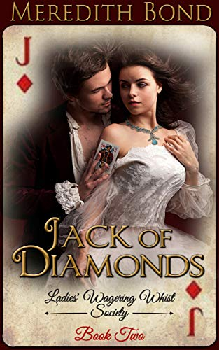 Jack of Diamonds (The Ladies' Wagering Whist Society Book 2)  Meredith Bond