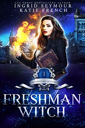 Supernatural Academy: Freshman Witch  Ingrid Seymour and Katie French