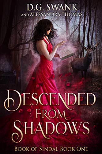 Descended from Shadows: Book of Sindal Book One D.G. Swank , Alessandra Thomas
