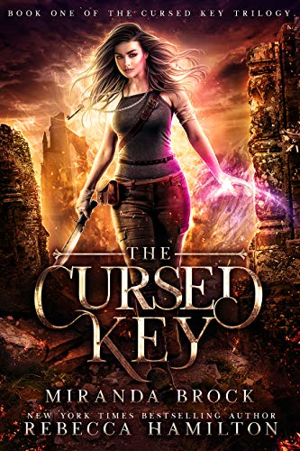 The Cursed Key: A New Adult Urban Fantasy Romance Novel (The Cursed Key Trilogy Book 1  Miranda Brock and Rebecca Hamilton