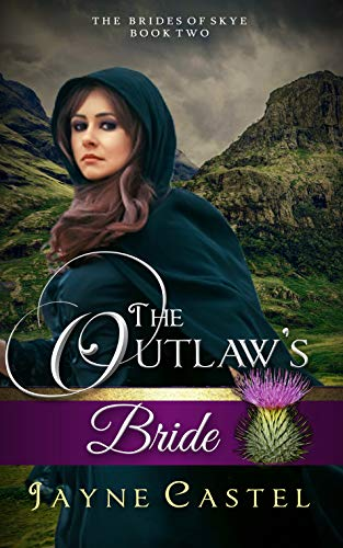 The Outlaw's Bride (The Brides of Skye Book 2)  Jayne Castel