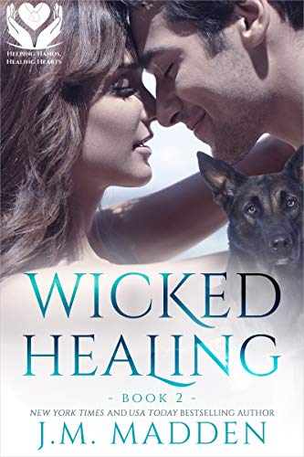 Wicked Healing (Helping Hands, Healing Hearts Book 2)  J.M. Madden