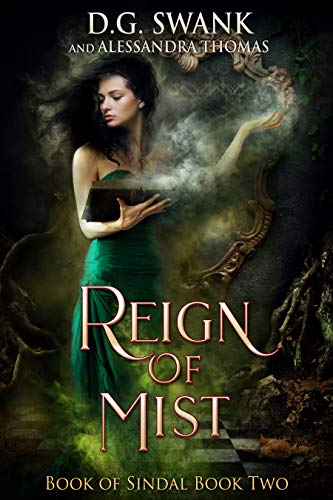 Reign of Mist: Book of Sindal Book Two D.G. Swank, Alessandra Thomas