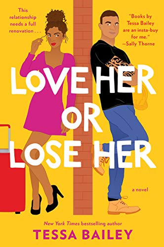 Love Her or Lose Her: A Novel Tessa Bailey