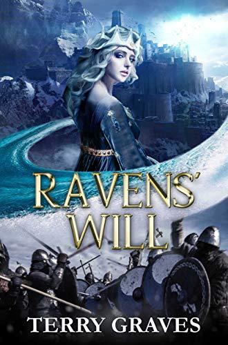 Ravens' Will (The Snow Queen Saga Book 1)   Terry Graves