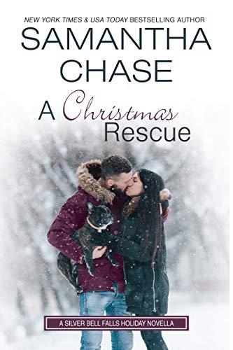 A Christmas Rescue: A Silver Bell Falls Holiday Novella   Samantha Chase
