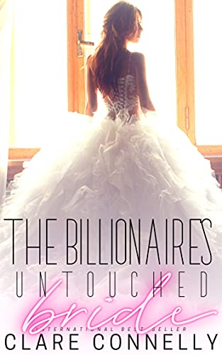 The Billionaire's Untouched Bride (Evermore Book 6)   Clare Connelly