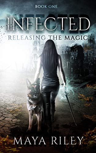 Infected (Releasing the Magic Book 1)  Maya Riley