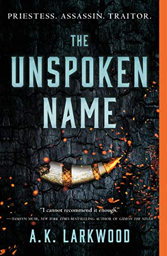 The Unspoken Name (The Serpent Gates Book 1)  A. K. Larkwood