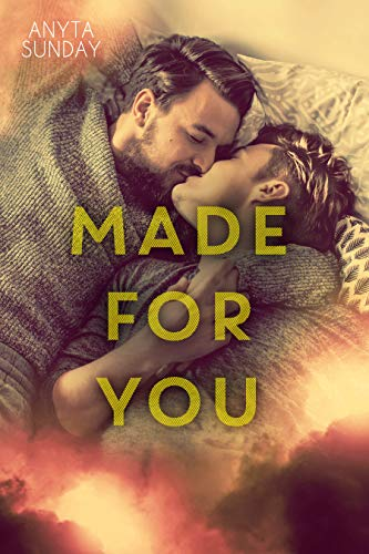 Made For You (Love & Family Book 2)  Anyta Sunday
