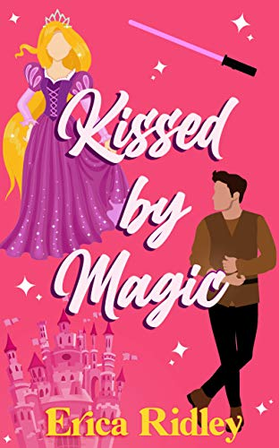 Kissed by Magic (Magic & Mayhem Book 1)  Erica Ridley