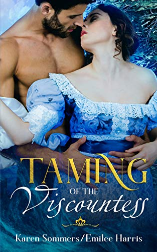 The Taming of the Viscountess (Brides of Cottenham Book 1)   Karen Sommers and Emilee Harris