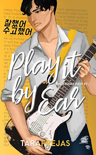 Play It By Ear (Backstage Pass Book 2)   Tara Frejas