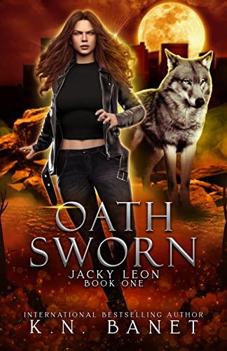 Oath Sworn (Jacky Leon Book 1)  Kristen Banet