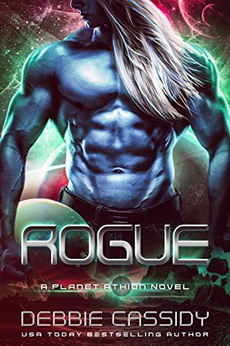 Rogue: Planet Athion (Survivor's Heart Book 1)  Debbie Cassidy