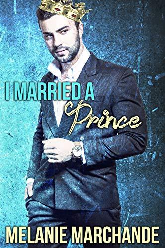 I Married a Prince  Melanie Marchande