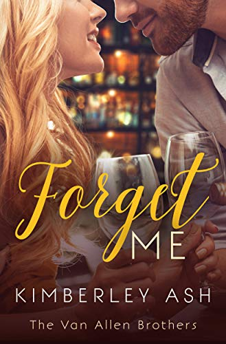 Forget Me (The Van Allen Brothers Book 2)  Kimberley Ash