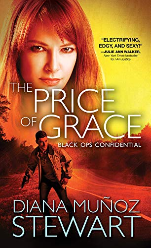 The Price of Grace (Black Ops Confidential Book 2) Diana Muñoz Stewart