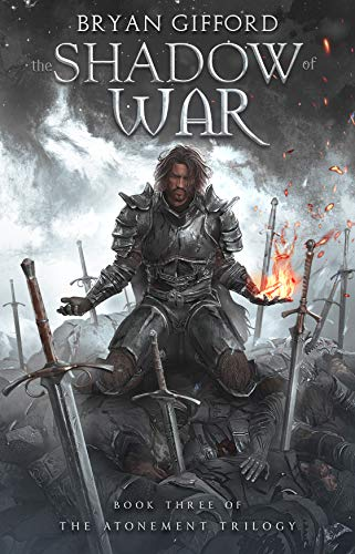 The Shadow of War (The Atonement Trilogy Book 3)  Bryan Gifford