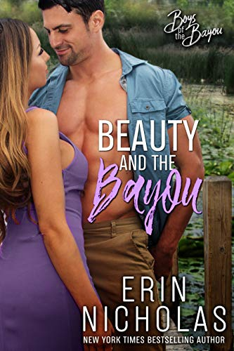 Beauty and the Bayou (Boys of the Bayou Book 3)  Erin Nicholas