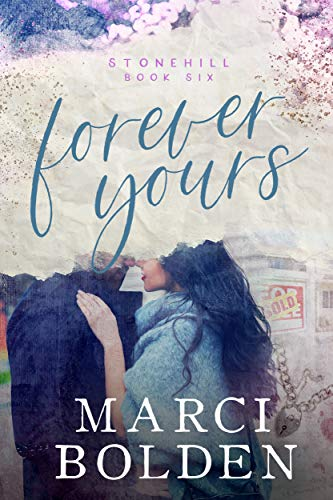 Forever Yours (Stonehill Series Book 6)   Marci Bolden