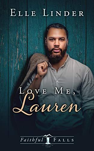 Love Me, Lauren (Faithful Falls Book 2)   Elle Linder