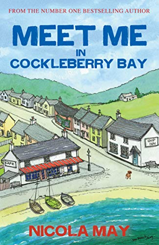 Meet Me in Cockleberry Bay: The much awaited sequel in the Cockleberry Bay series  Nicola May