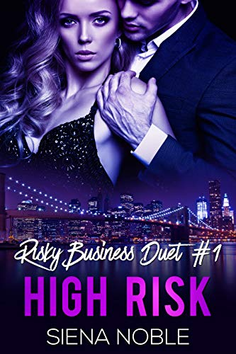 High Risk (Risky Business Duet Book 1)   Siena Noble