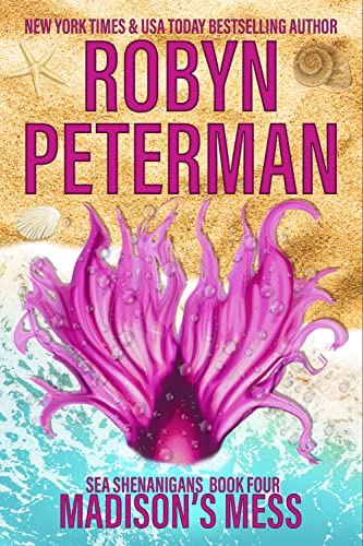 Madison's Mess: Sea Shenanigans Book Four  Robyn Peterman