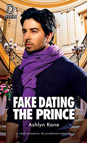Fake Dating the Prince (Dreamspun Desires Book 84)  Ashlyn Kane